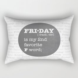FRIDAY - my second favorite F word. Rectangular Pillow