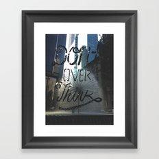 Don't over think Framed Art Print