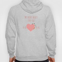My heart beats for you - I love you quote Hoody