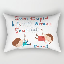 Some cupid kills with arrows some with traps Rectangular Pillow