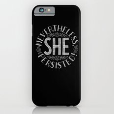 Nevertheless, She persisted. iPhone 6s Slim Case