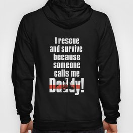 i rescue and survive because someone calls me dad father Hoody