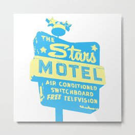 Seeing Stars ... Motel ... (Blue/Yellow Sign) Metal Print