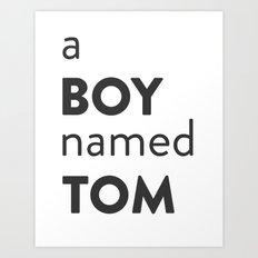 A Boy Named Tom Art Print