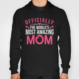 Officially Amazing Mom Mothers Day gift Idea Hoody
