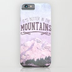 It`s better in the Mountains Slim Case iPhone 6s