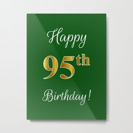"""Elegant """"Happy 95th Birthday!"""" With Faux/Imitation Gold-Inspired Color Pattern Number (on Green) Metal Print"""