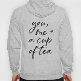 You, Me + A cup of tea Hoody