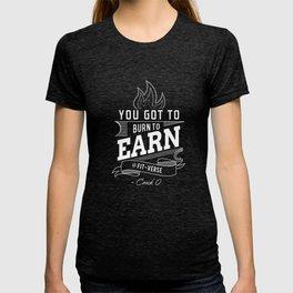 burn to earn T-shirt