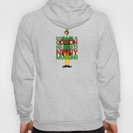 DON'T BE A COTTON HEADED NINNY MUGGINS Elf Movie Christmas Buddy Will Ferrell Hoody
