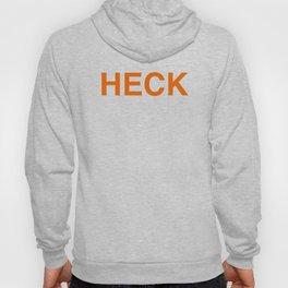 HECK (in orange) Hoody