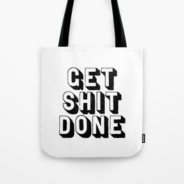Get Shit Done black-white typography poster black and white design bedroom wall home decor room Tote Bag
