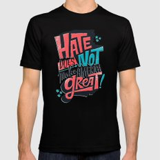 Hate Does Not Make America Great MEDIUM Mens Fitted Tee Black