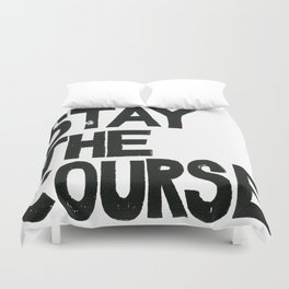 STAY THE COURSE Duvet Cover