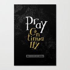Pray Continually Canvas Print