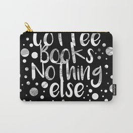 Coffee,Books,Nothing else Carry-All Pouch