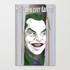Have you ever danced? Canvas Print