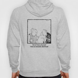 I Do Not Have A Big Nose! Hoody