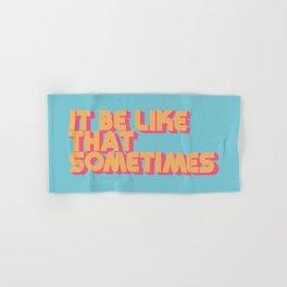 """""""It be like that sometimes"""" Retro Blue Hand & Bath Towel"""
