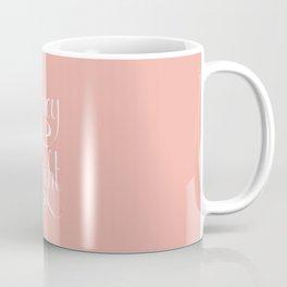 Honey it's alright  Coffee Mug