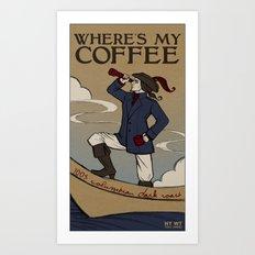 Where Is My Coffee Art Print