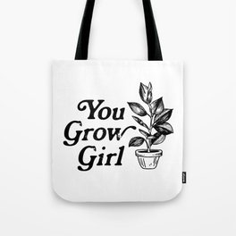 You Grow Girl Tote Bag