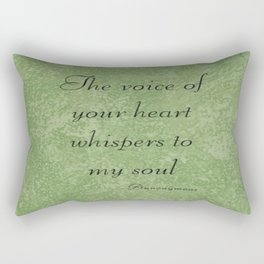 The Voice Of Your Heart Whispers To My Soul Rectangular Pillow