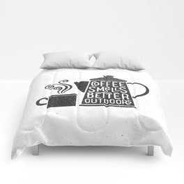 COFFEE SMELLS BETTER OUTDOORS Comforters