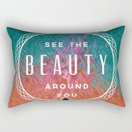 See the Beauty Around You Rectangular Pillow