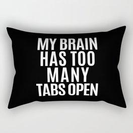 My Brain Has Too Many Tabs Open (Black & White) Rectangular Pillow