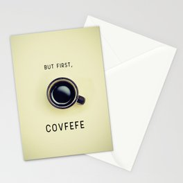 But First, Covfefe Stationery Cards