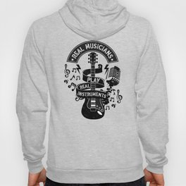 Real Musicians Play Real Instruments Rock Country design Hoody