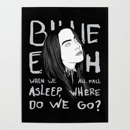 Billie Eilish do we go? Poster