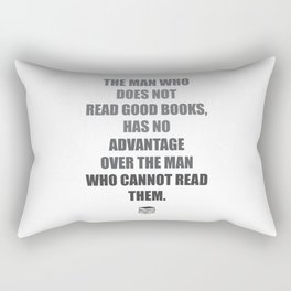 The man who does not read good books, has no advantage over the man who cannot read them. Mark Twain Rectangular Pillow