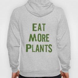Eat More Plants - Vegan Vegetarian Print Hoody