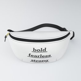 Bold Fearless Strong Fanny Pack