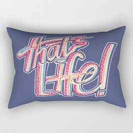 Thats Life Rectangular Pillow