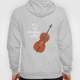 It's No Freakin Cello Player Musician Cellist Hoody