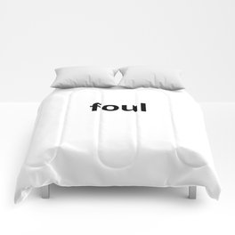 foul Comforters