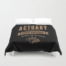 Actuary - Funny Job and Hobby Duvet Cover