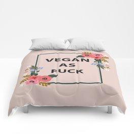 Vegan As Fuck, Pretty Funny Quote Comforters