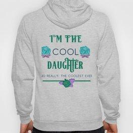 Daughter Family Fun I'm the Cool Daughter Hoody