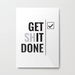 Get It Done Inspirational Poster Metal Print