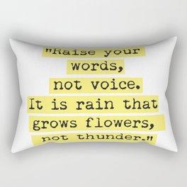 Raise your words, not voice. Rumi Rectangular Pillow