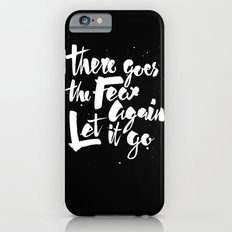 There goes the fear Slim Case iPhone 6s