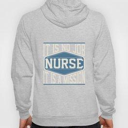 Nurse  - It Is No Job, It Is A Mission Hoody