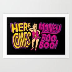 Here Comes Money Boo-Boo Art Print