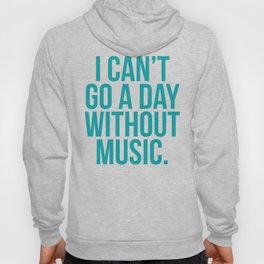 A Day Without Music Quote Hoody