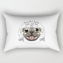 Dog that barks does not bite Rectangular Pillow