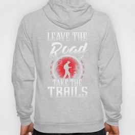 Leave The Road Take The Trails Hoody